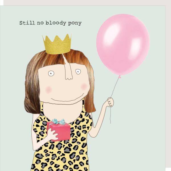 gf280-no-pony-rosie-made-a-thing-birthday-greeting-card