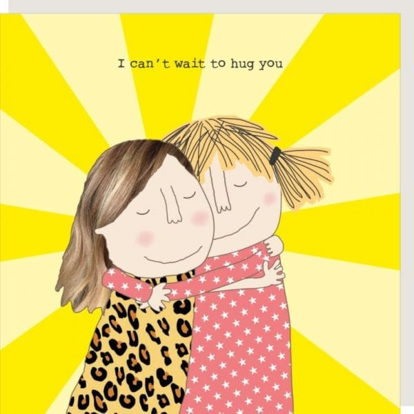 gf311-rosie-made-athing-cant-wait-to-hug-isolation-greeting-card